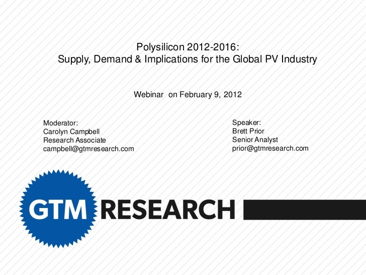 Polysilicon 2012-2016:   Supply, Demand & Implications for the Global PV Industry                       Webinar on Februar...