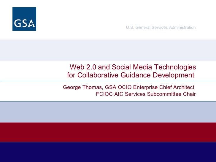 <ul><ul><li>George Thomas, GSA OCIO Enterprise Chief Architect  </li></ul></ul><ul><ul><li>FCIOC AIC Services Subcommittee...