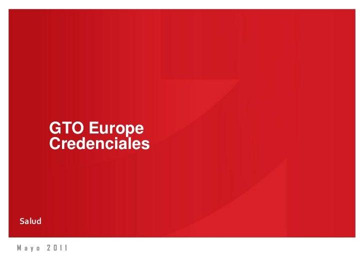 GTO Europe        CredencialesSaludM a yo 2 011