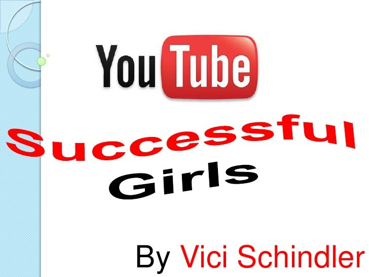 Successful Girls<br />By Vici Schindler<br />