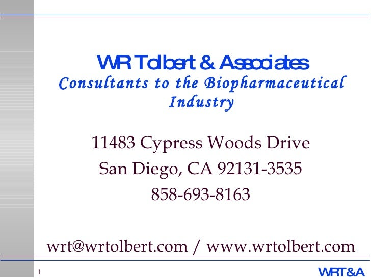 WR Tolbert & Associates Consultants to the Biopharmaceutical Industry 11483 Cypress Woods Drive San Diego, CA 92131-3535 8...