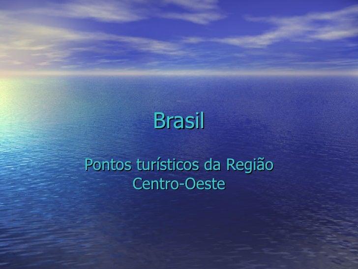 Brasil Pontos turísticos da Região Centro-Oeste