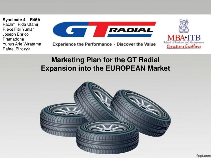 GT Radial Marketing Plan - Expansion into the EUROPEAN Market