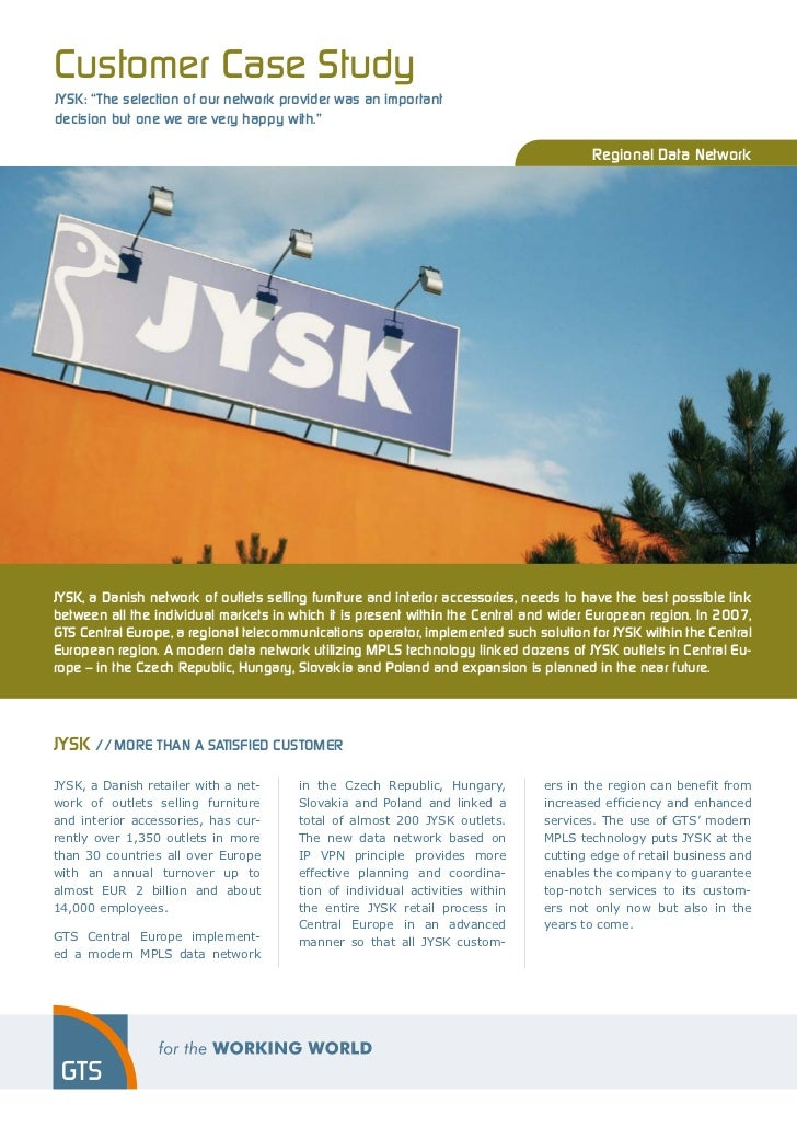 "Customer Case StudyJYSK: ""The selection of our network provider was an importantdecision but one we are very happy with."" ..."