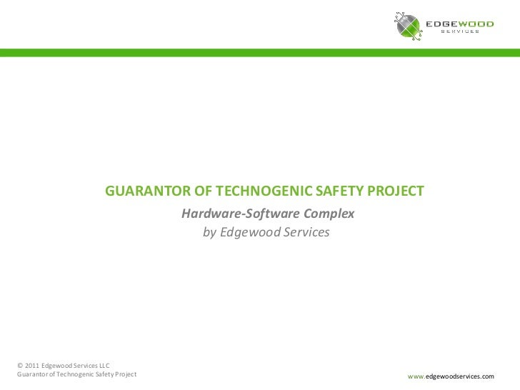GUARANTOR OF TECHNOGENIC SAFETY PROJECT                                          Hardware-Software Complex                ...