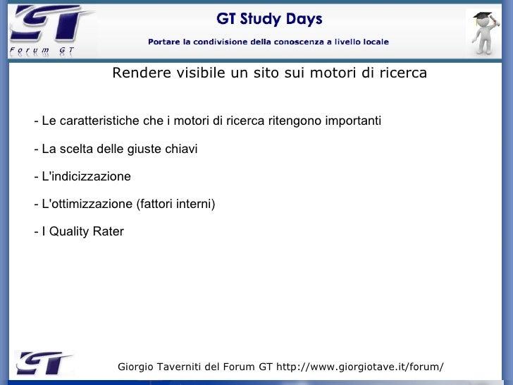 Giorgio Taverniti del Forum GT http://www.giorgiotave.it/forum/   Rendere visibile un sito sui motori di ricerca - Le cara...