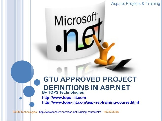 Asp.net Projects & Training  GTU APPROVED PROJECT DEFINITIONS IN ASP.NET By TOPS Technologies http://www.tops-int.com http...