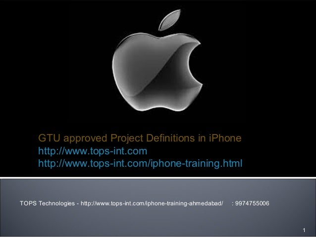 GTU approved Project Definitions in iPhone http://www.tops-int.com http://www.tops-int.com/iphone-training.html  TOPS Tech...
