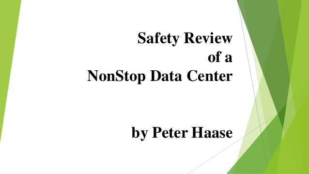 Safety Review of a NonStop Data Center