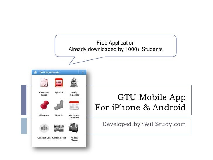 Free ApplicationAlready downloaded by 1000+ Students                GTU Mobile App          For iPhone & Android          ...