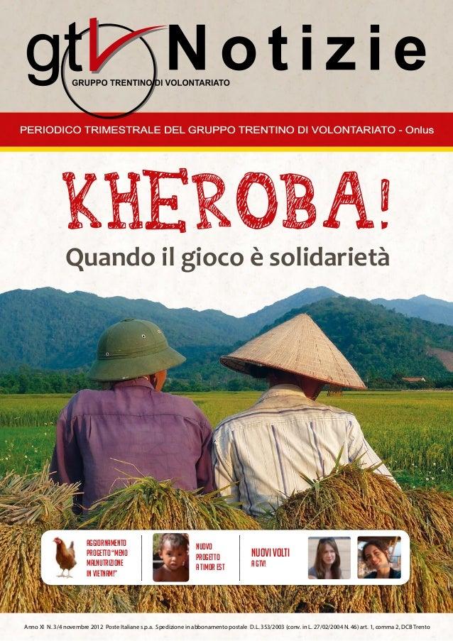 Quando il gioAnno XI N. 3/4 novembre 2012 Poste Italiane s.p.a. Spedizione in abbonamento postale D.L. 353/2003 (conv....