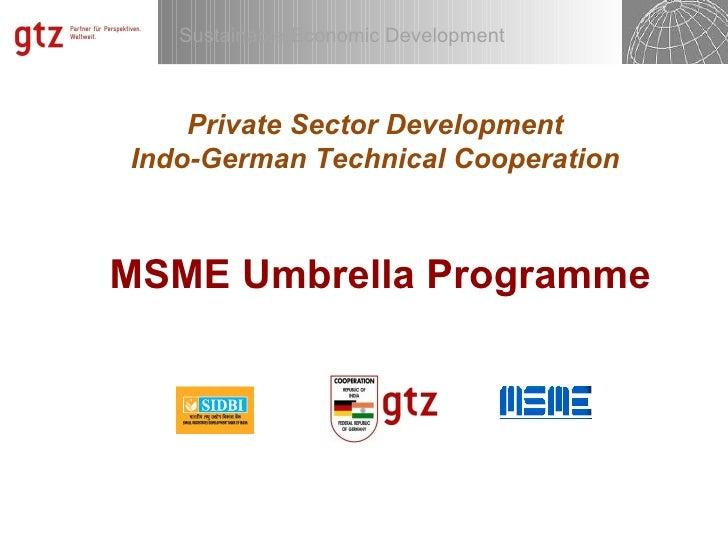 Private Sector Development Indo-German Technical Cooperation MSME Umbrella Programme