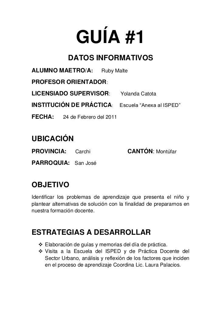 GUÍA #1<br />DATOS INFORMATIVOS<br />ALUMNO MAETRO/A:      Ruby Malte<br />PROFESOR ORIENTADOR:<br />LICENSIADO SUPERVISOR...