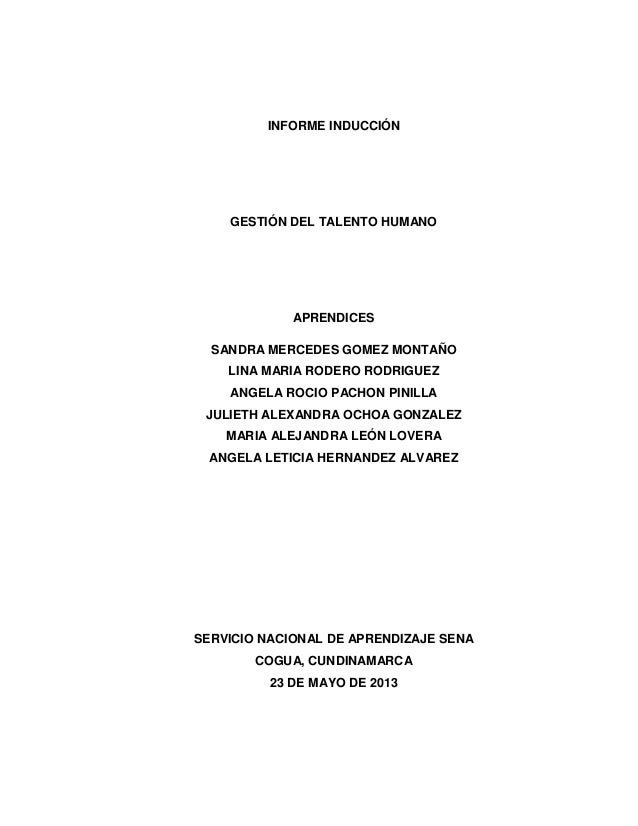 INFORME INDUCCIÓN GESTIÓN DEL TALENTO HUMANO APRENDICES SANDRA MERCEDES GOMEZ MONTAÑO LINA MARIA RODERO RODRIGUEZ ANGELA R...