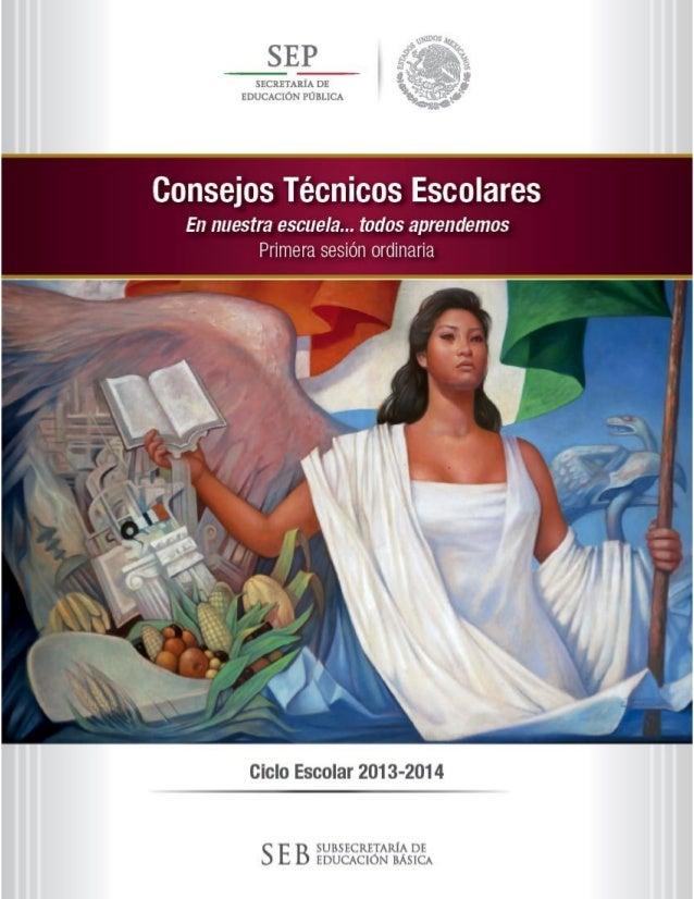 Subsecretaría de Educación Básica 1 Primera sesión ordinaria Ciclo Escolar 2013-2014 Consejos Técnicos Escolares En nuestr...