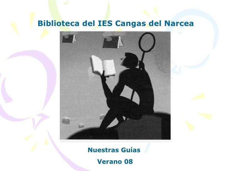 Biblioteca del IES Cangas del Narcea Nuestras Guías Verano 08