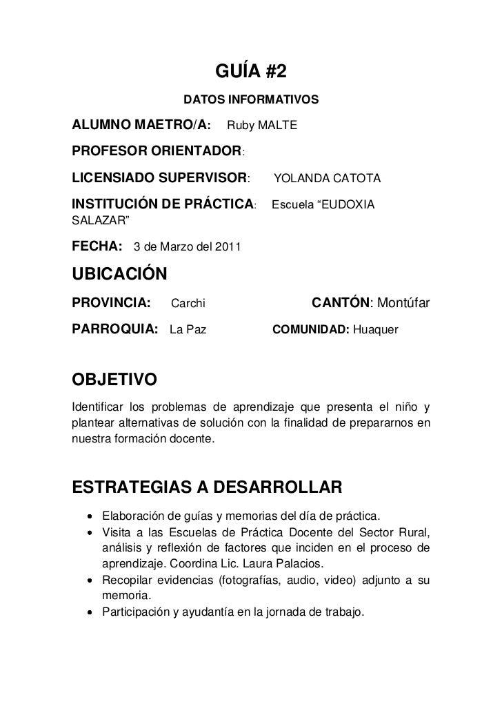 GUÍA #2<br />DATOS INFORMATIVOS<br />ALUMNO MAETRO/A:     Ruby MALTE<br />PROFESOR ORIENTADOR:<br />LICENSIADO SUPERVISOR:...