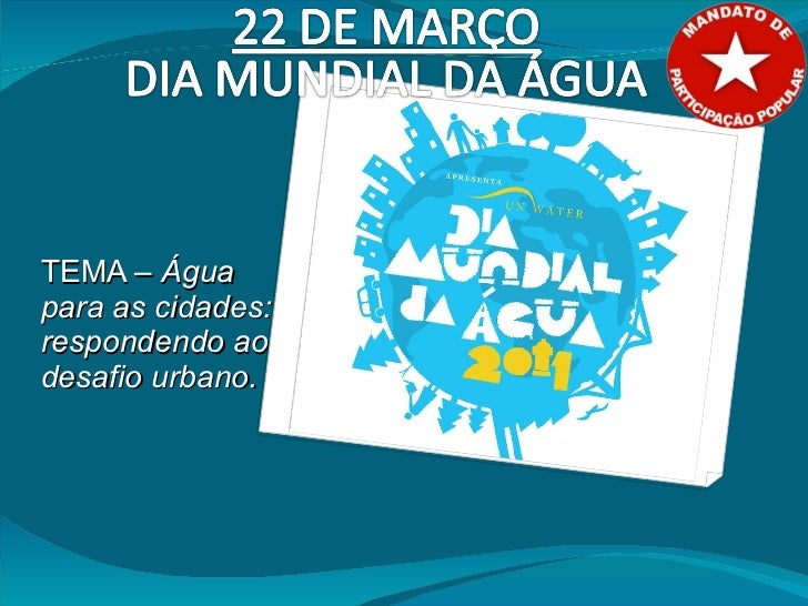 Dia mundial da Água 2011: Água para as cidades: responder ao desafio urbano
