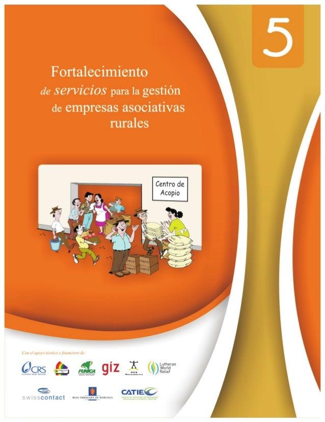 Serie Técnica. Manual Técnico No. 116 Colección de Desarrollo Empresarial Rural No. 5  Fortalecimiento de servicios para l...
