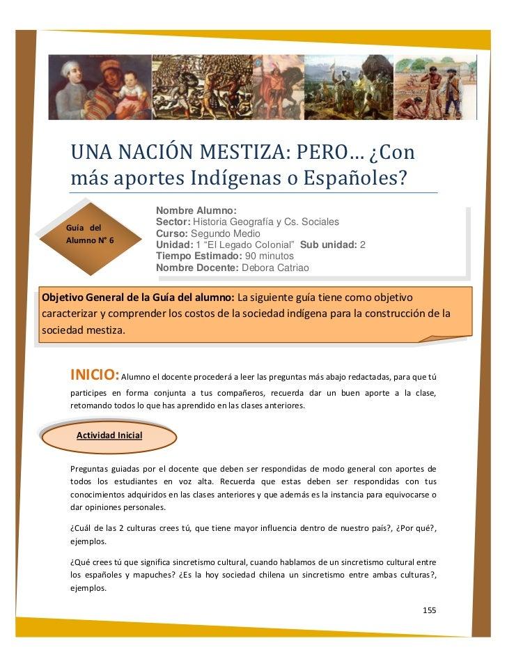UNA NACIÓN MESTIZA: PERO… ¿Con      más aportes Indígenas o Españoles?                            Nombre Alumno:          ...