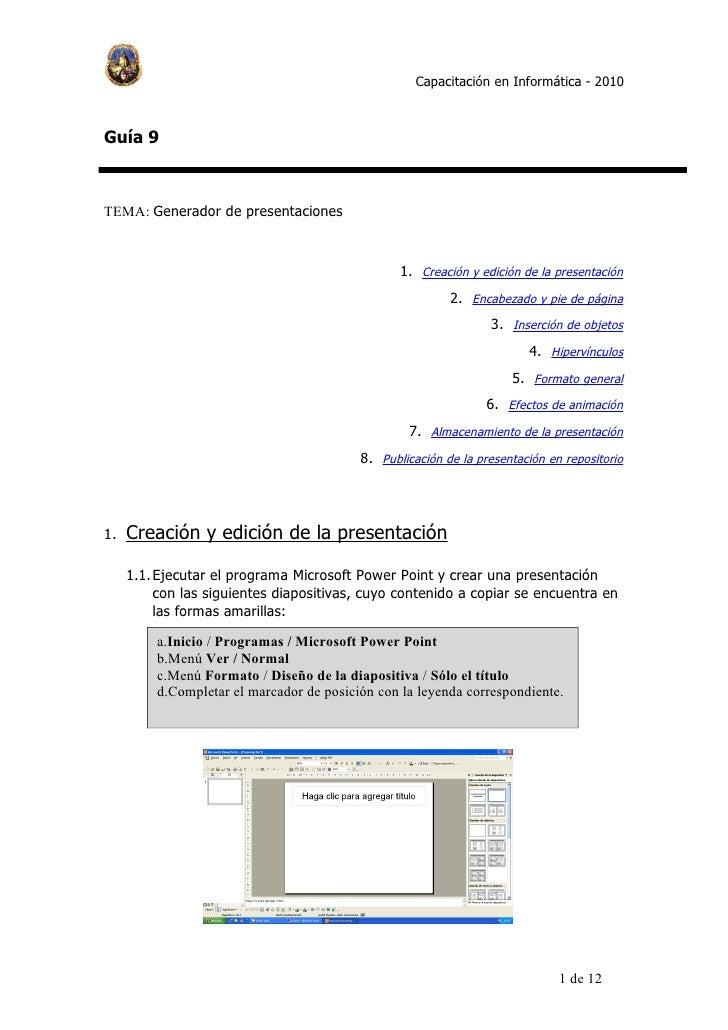 Capacitación en Informática - 2010    Guía 9    TEMA: Generador de presentaciones                                         ...