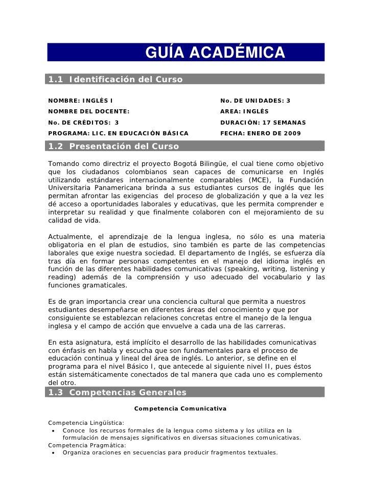 GUÍA ACADÉMICA 1.1 Identificación del Curso  NOMBRE: INGLÉS I                                      No. DE UNIDADES: 3 NOMB...