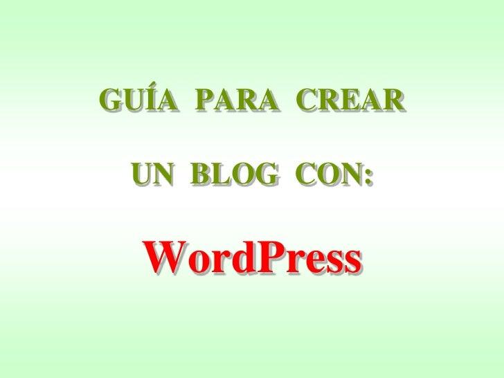 GUÍA  PARA  CREARUN  BLOG  CON: WordPress<br />