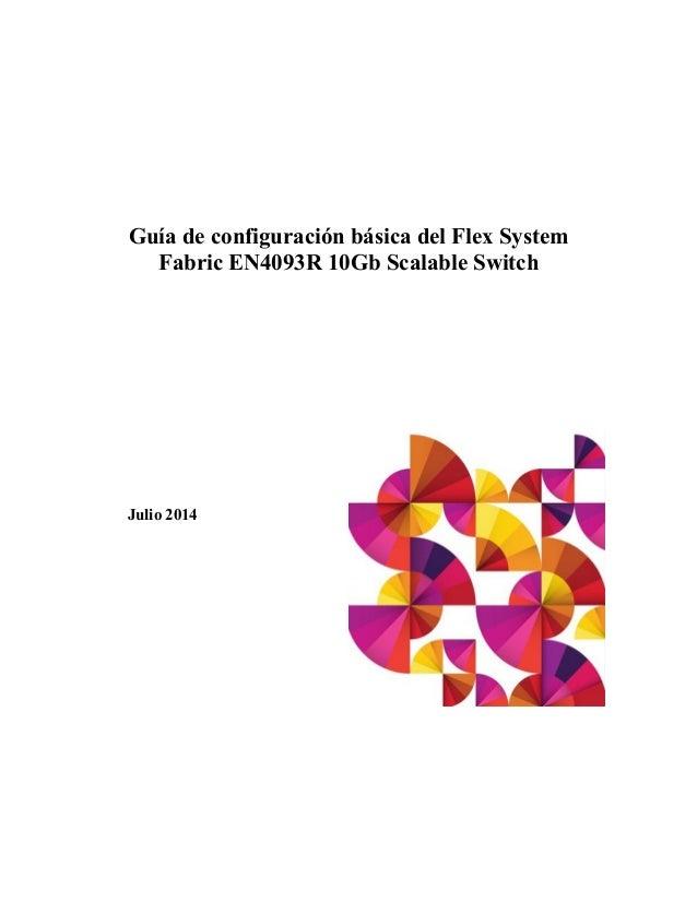 Guía de configuración básica del Flex System Fabric EN4093R 10Gb Scalable Switch Julio 2014