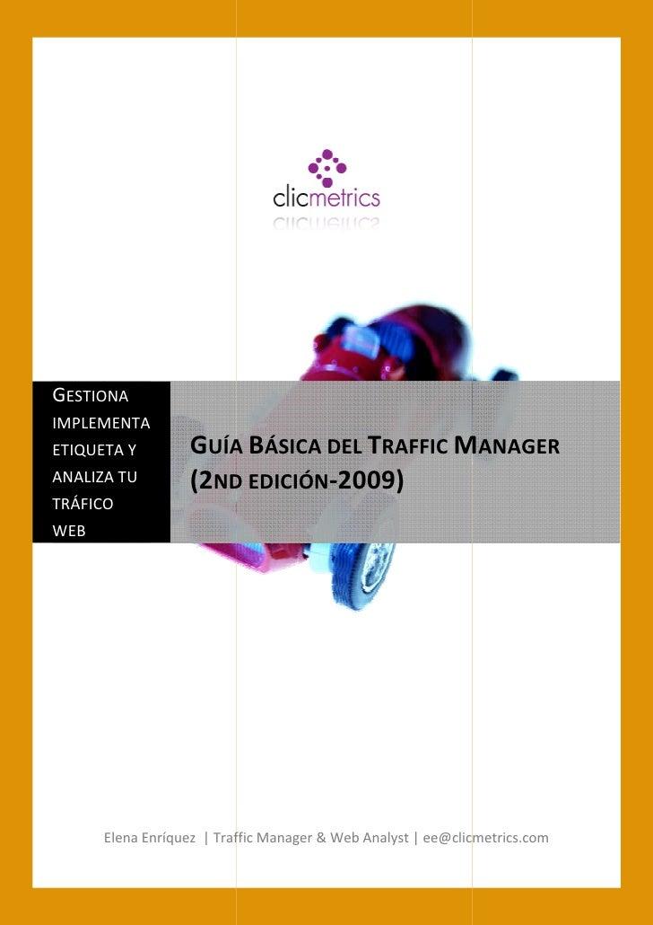 GESTIONA IMPLEMENTA ETIQUETA Y        GUÍA BÁSICA DEL TRAFFIC MANAGER ANALIZA TU        (2ND EDICIÓN-2009) TRÁFICO WEB    ...
