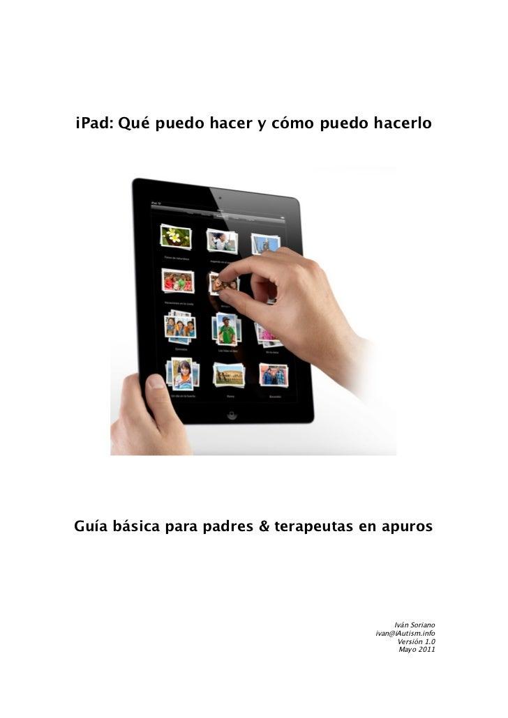iPad: Qué puedo hacer y cómo puedo hacerloGuía básica para padres & terapeutas en apuros                                  ...