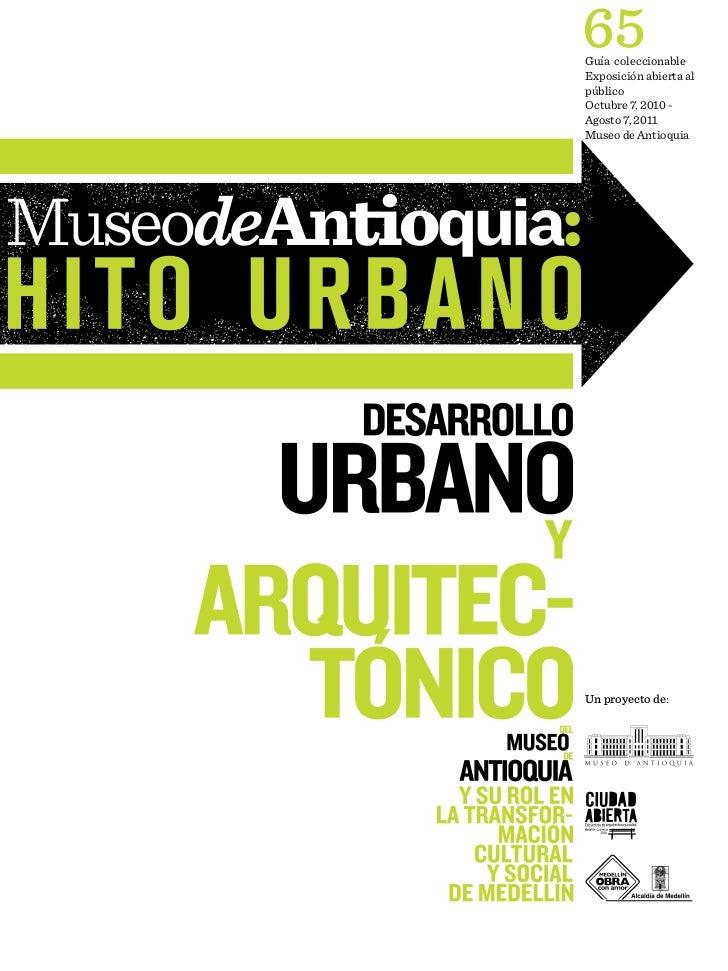 65Guía coleccionableExposición abierta alpúblicoOctubre 7, 2010 -Agosto 7, 2011Museo de AntioquiaUn proyecto de: