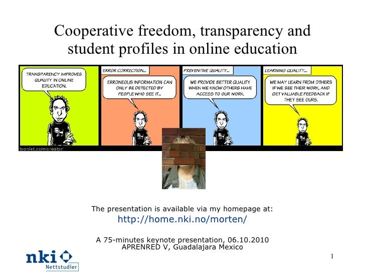 Cooperative freedom, transparency and student profiles in online education The presentation is available via my homepage a...