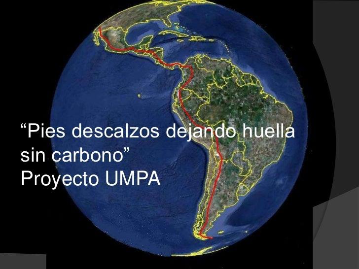 """""""Pies descalzos dejando huella sin carbono""""<br />Proyecto UMPA<br />"""