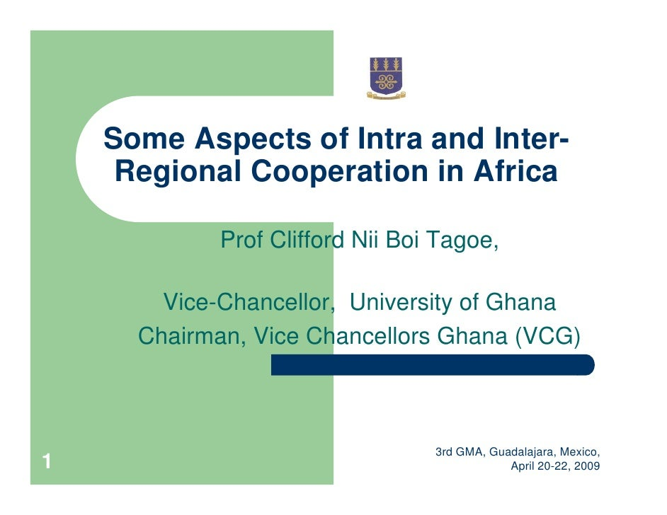 Some Aspects of Intra and Inter-     Regional Cooperation in Africa             Prof Clifford Nii Boi Tagoe,        Vice-C...