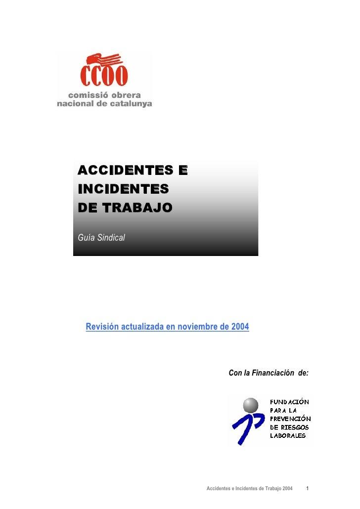 ACCIDENTES EINCIDENTESDE TRABAJOGuía Sindical  Revisión actualizada en noviembre de 2004                                  ...