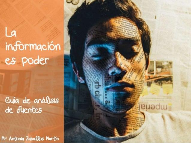La información es poder Guía de análisis de fuentes Mª Antonia Zaballos Martín