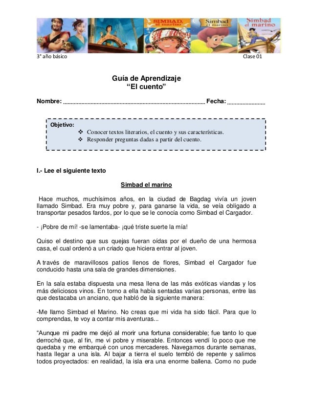 """3° año básico Clase 01  Guía de Aprendizaje  """"El cuento""""  Nombre: Fecha:  Objetivo:   Conocer textos literarios, el cuent..."""