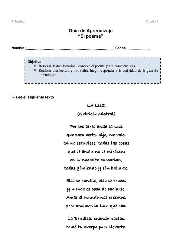 """3° básico Clase 11  Guía de Aprendizaje  """"El poema""""  Nombre: Fecha  I.- Lee el siguiente texto  LA LUZ  (Gabriela Mistral)..."""