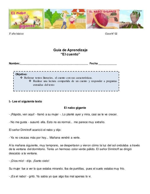 """3° año básico Clase N° 02  Guía de Aprendizaje  """"El cuento""""  Nombre: Fecha  Objetivo:   Reforzar textos literarios, el cu..."""