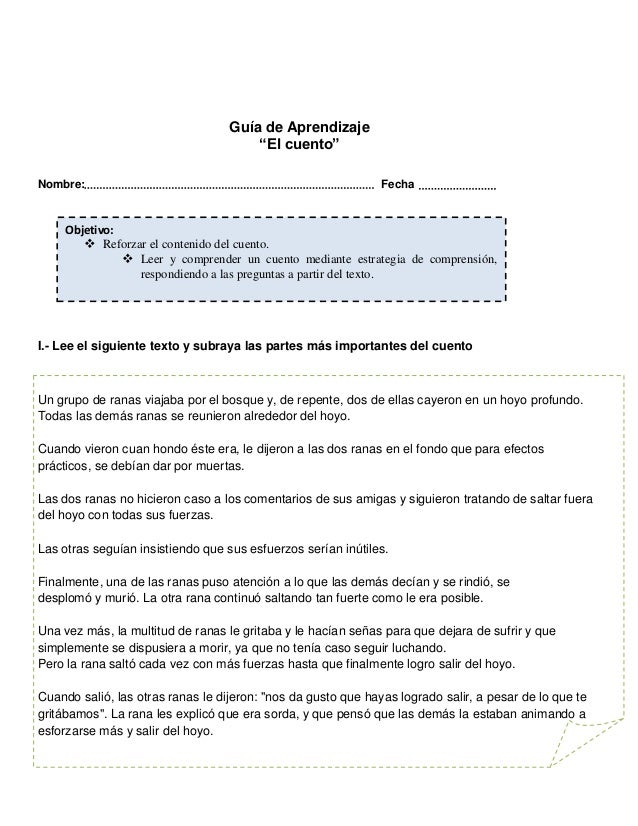 """Guía de Aprendizaje  """"El cuento""""  Nombre: Fecha  Objetivo:   Reforzar el contenido del cuento.   Leer y comprender un cu..."""