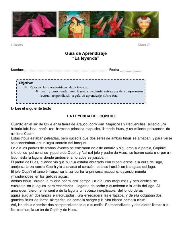 """3° básico Clase 07  Guía de Aprendizaje  """"La leyenda""""  Nombre: Fecha  Objetivo:   Reforzar las características de la leye..."""