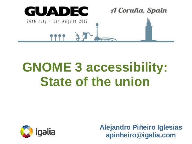 GNOME 3 accessibility: State of the Union (GUADEC 2012)