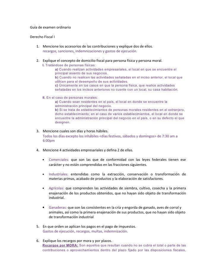 Guía de examen ordinario  Derecho Fiscal I      1. Mencione los accesorios de las contribuciones y explique dos de ellos. ...