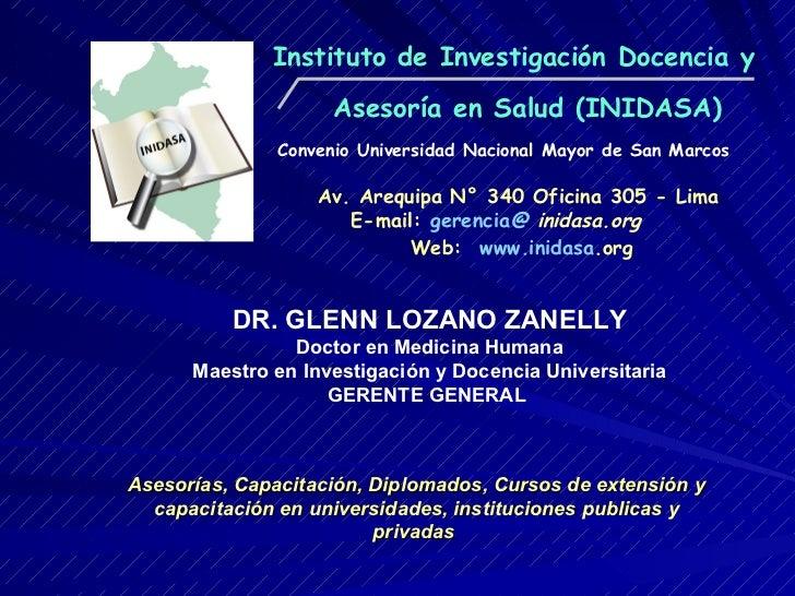 Instituto de Investigación Docencia y Asesoría en Salud (INIDASA) Convenio Universidad Nacional Mayor de San Marcos Av. Ar...