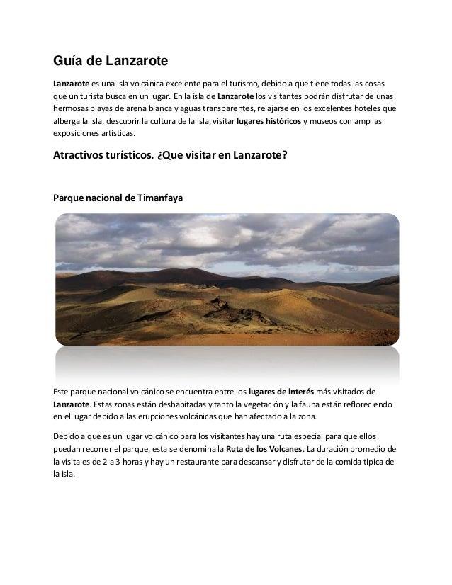 Guía de LanzaroteLanzarote es una isla volcánica excelente para el turismo, debido a que tiene todas las cosasque un turis...