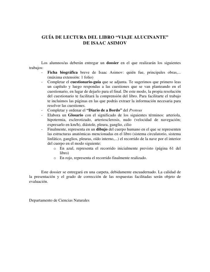 "GUÍA DE LECTURA DEL LIBRO ""VIAJE ALUCINANTE""                      DE ISAAC ASIMOV           Los alumnos/as deberán entrega..."