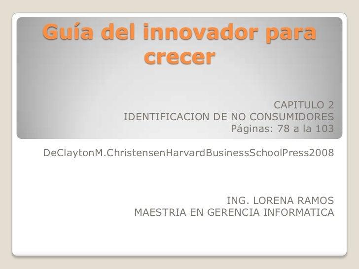Guía del innovador para         crecer                                        CAPITULO 2              IDENTIFICACION DE NO...
