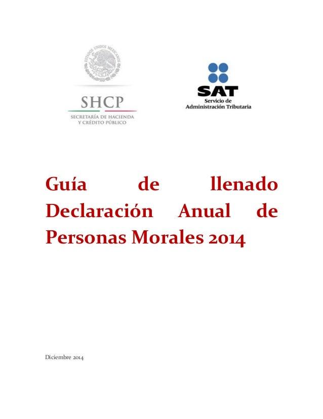 Guía de llenado Declaración Anual de Personas Morales 2014 Diciembre 2014