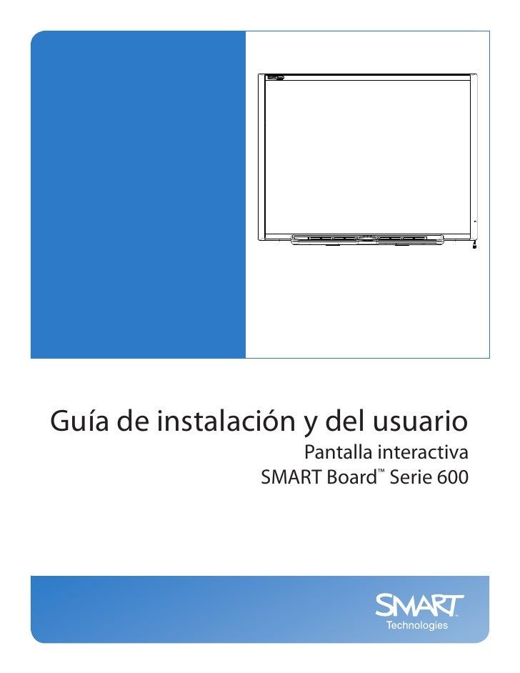 Guía de instalación y del usuario                   Pantalla interactiva                SMART Board™ Serie 600