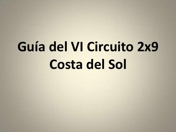 Guía del VI Circuito 2x9 Costa del Sol<br />